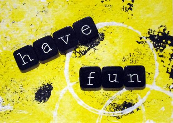 """""""Have Fun"""""""