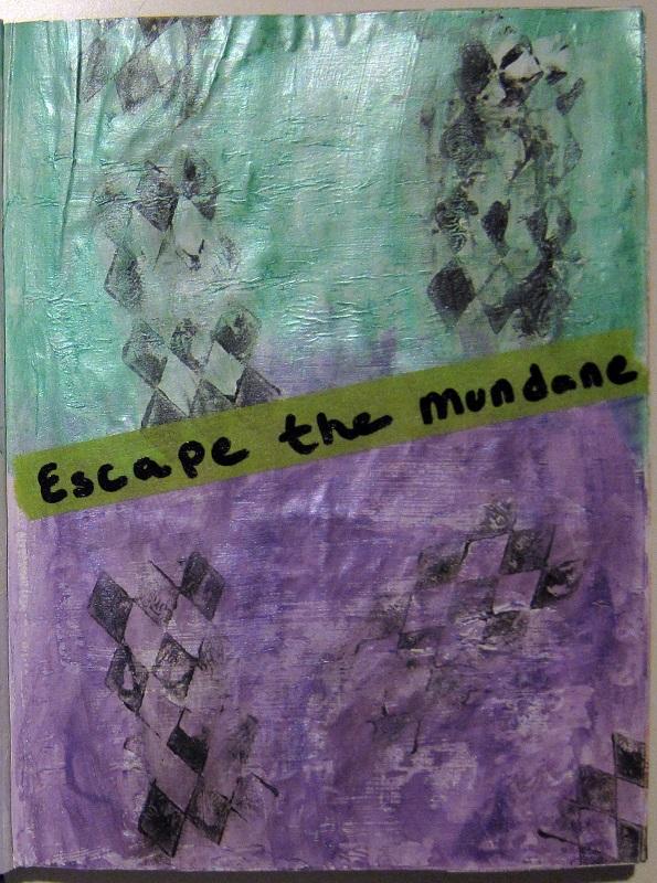 """""""Escape the Mundane"""""""