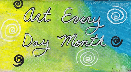 """""""Art Every Day Month"""""""