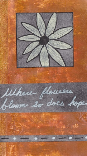 """Where Flowers Bloom"""