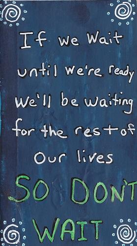 """""""Don't Wait"""""""
