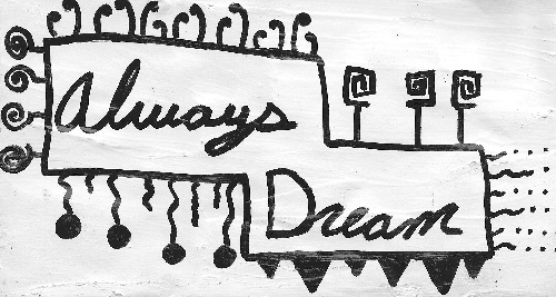 """Always Dream"""