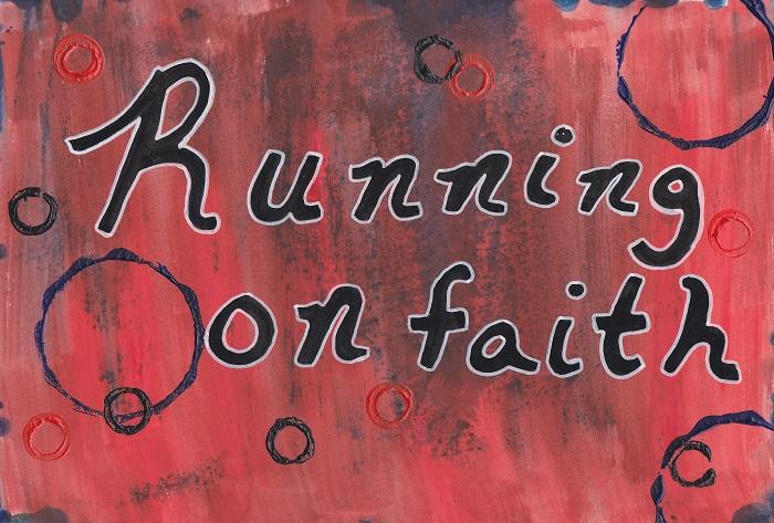 """""""Running on Faith"""""""